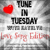 Tune in Tuesday - Love Song Edition