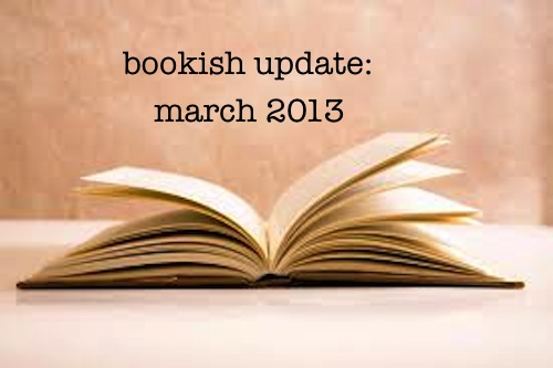 bookish updates mar 2013