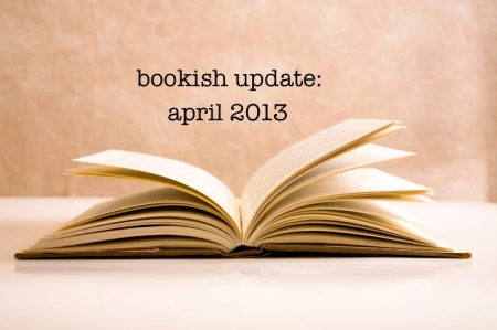 bookish updates april 2013