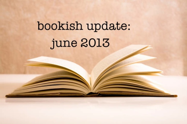 bookish updates june 2013
