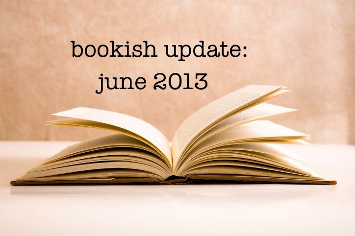 bookish updates june 2013