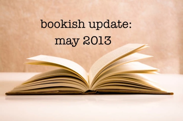 bookish updates-may 2013