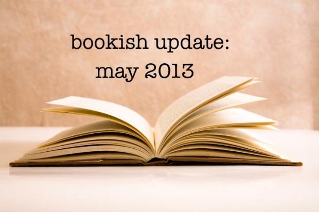 bookish updates-may 2013