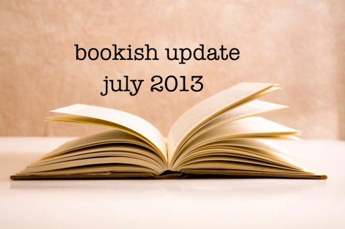 bookish updates july 2013