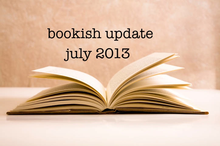 bookish updates july 2013