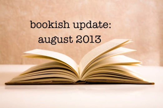 bookish updates aug 2013