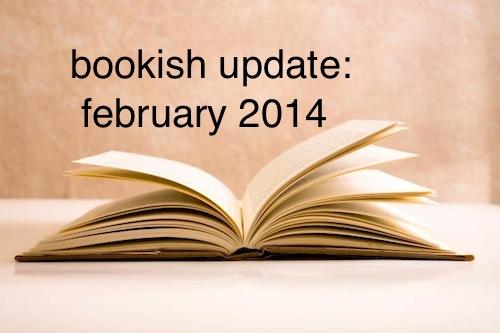 bookish updates feb 2014