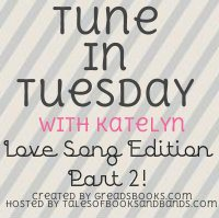 tune in tuesday - love song pt. 2