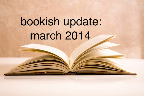 bookish updates mar 2014