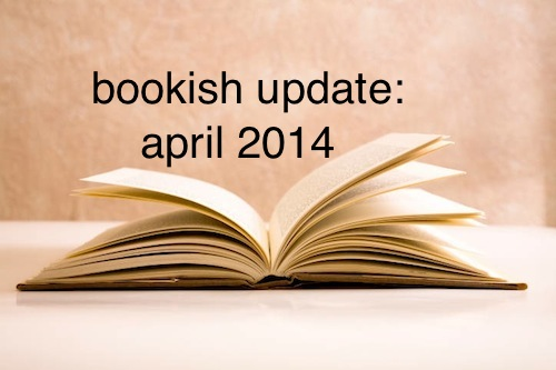 bookish updates apr 2014