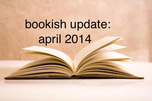 bookish updates apr 2014