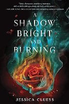 Shadow Bright and Burning, A